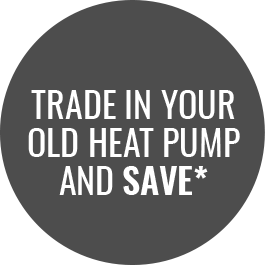 trade in your old heat pump and save